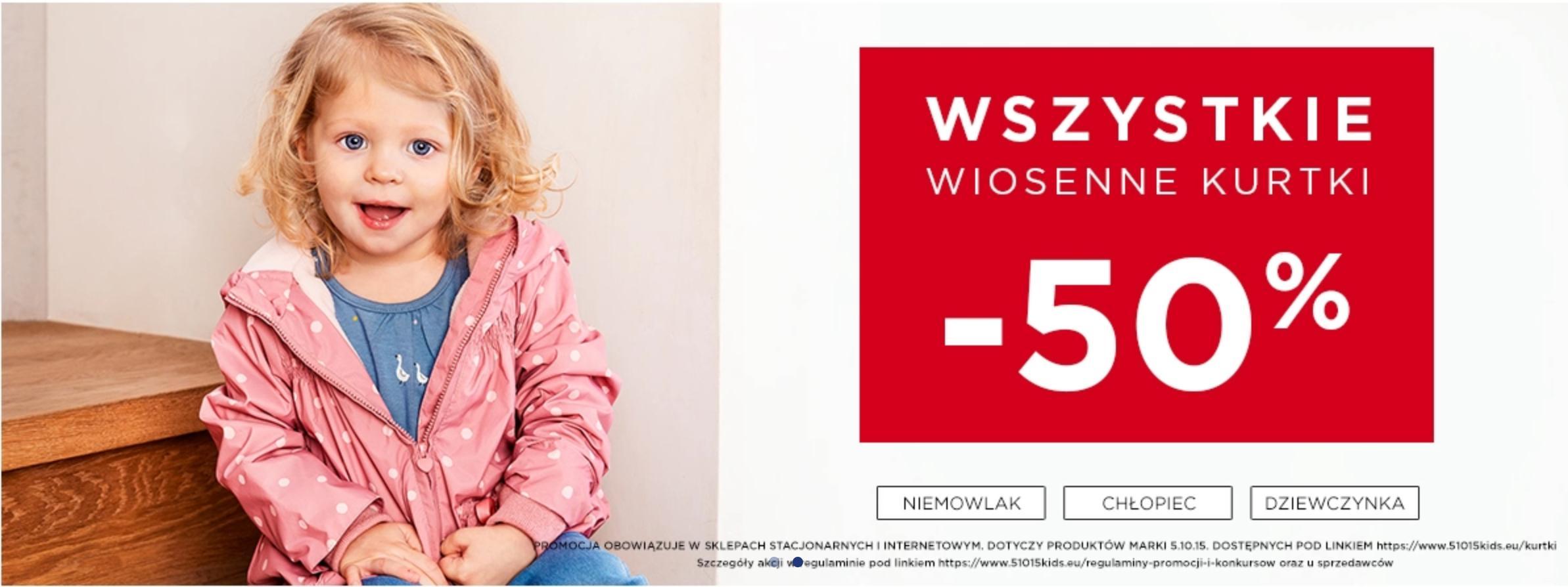 5.10.15.: 50% rabatu na wszystkie wiosenne kurtki dziecięce
