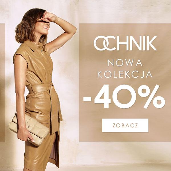 Ochnik Ochnik: 40% rabatu na nową kolekcję odzieży