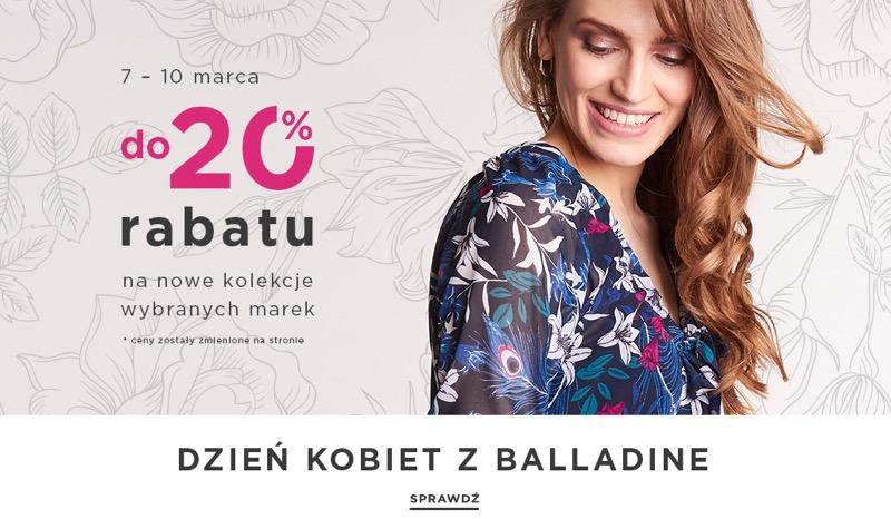Balladine: z okazji Dnia Kobiet  do 20% rabatu na nowe kolekcje wybranych marek