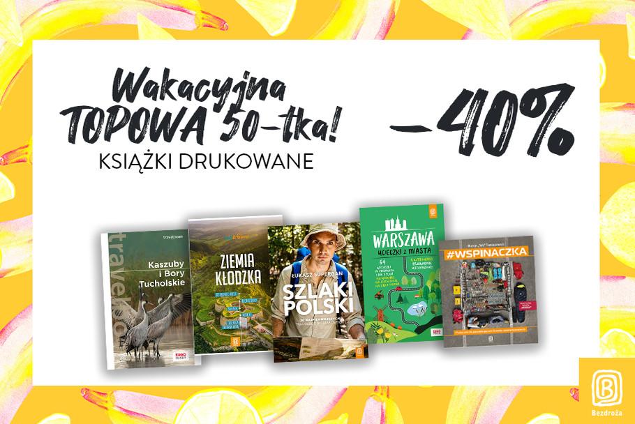 Bezdroża Bezdroża: 40% zniżki na top 50 książek na wakacje