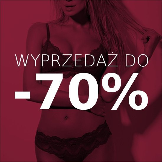 Ekskluzywna: wyprzedaż do 70% zniżki na bieliznę damską