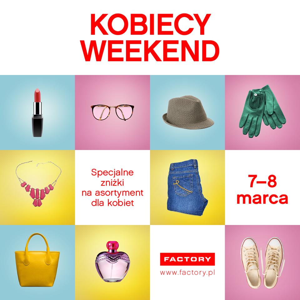 Kobiecy Weekend w Factory w dniach 7-8 marca 2015