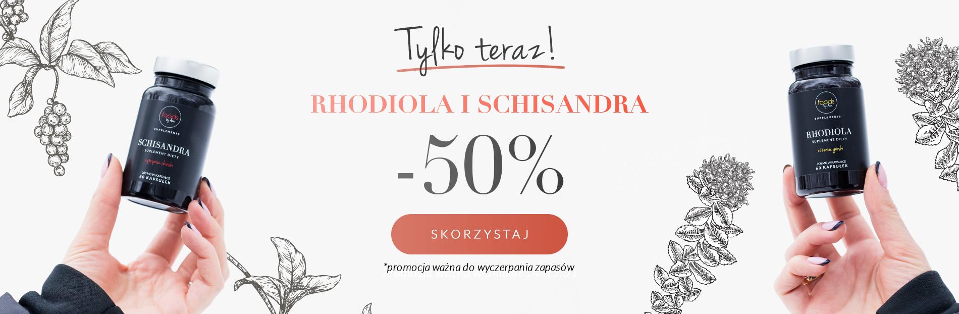 Foods by Ann Foods by Ann: 50% rabatu na suplementy diety Rhodiola i Schisandra