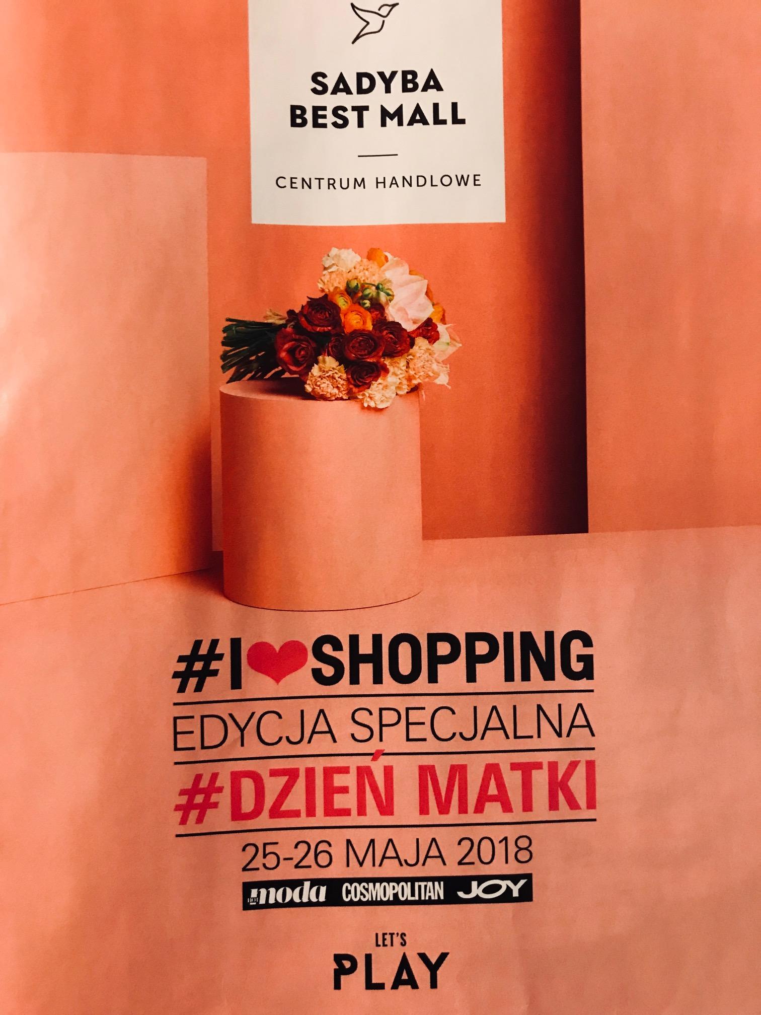 I Love Shopping w Sadyba Best Mall Warszawa - 25-26 maja 2018