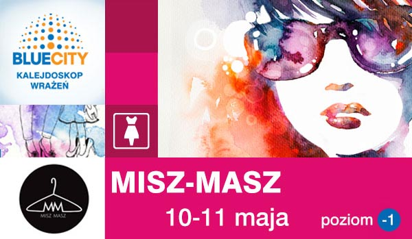 Targi Mody Misz-Masz w Warszawie w Blue City 10-11 maja 2014