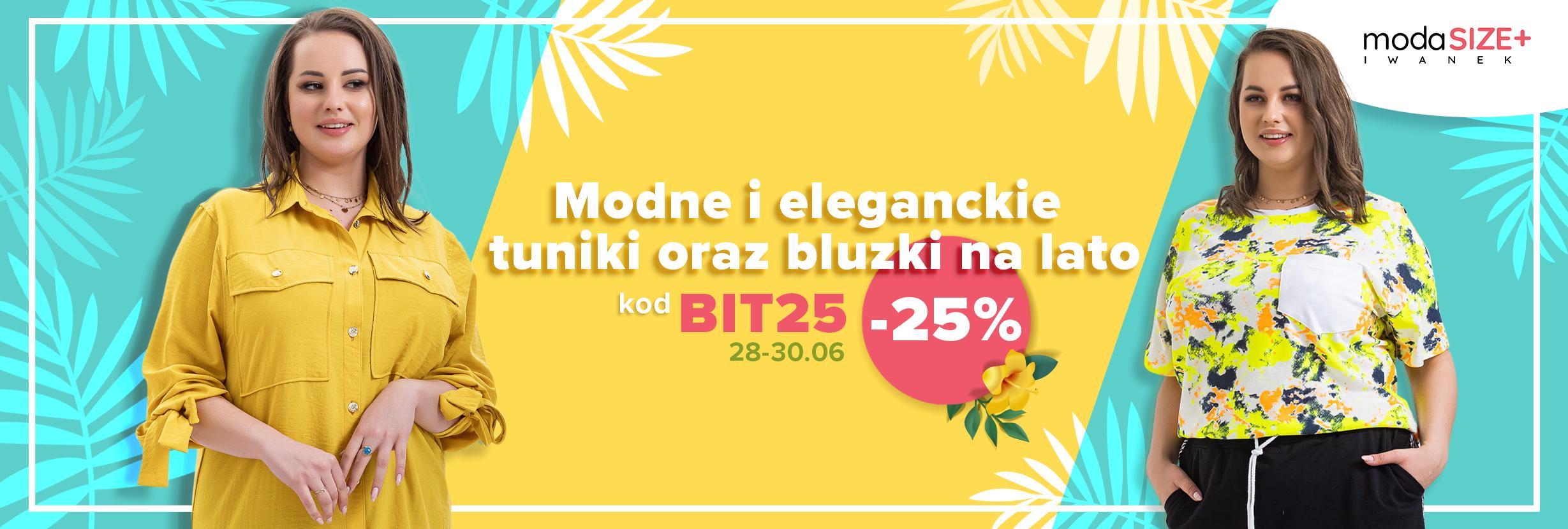 Moda Size Plus Moda Size Plus: 25% zniżki na modne i eleganckie tuniki oraz bluzki na lato