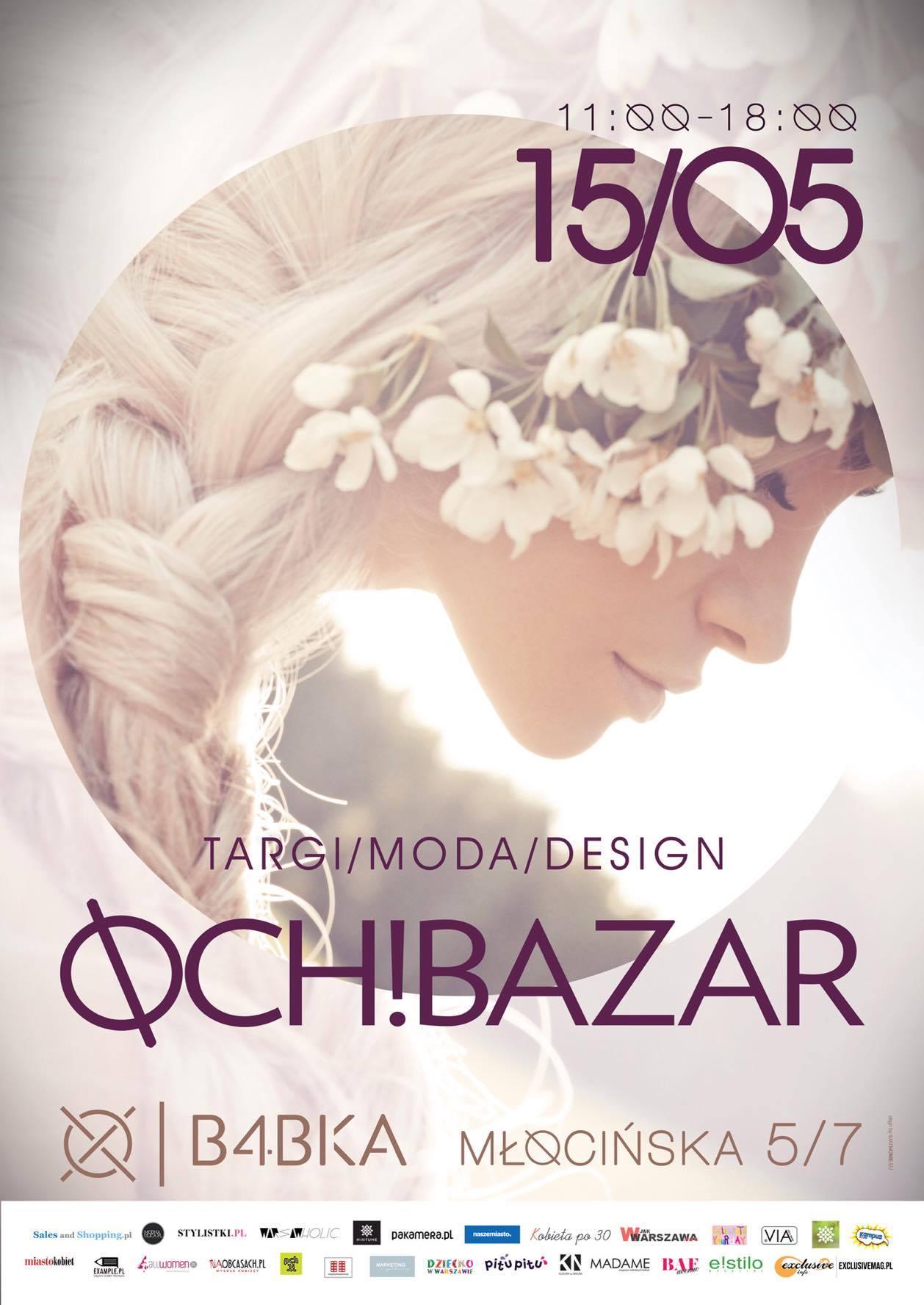 Targi mody i designu Och! Bazar Warszawa 15 maja 2016