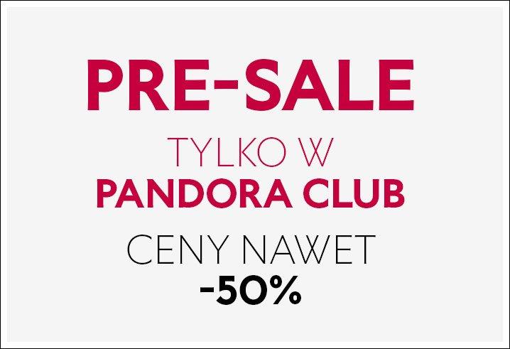 Pandora Pandora: do 50% rabatu na biżuterię damską - pre-sale dla klubowiczów
