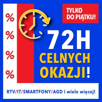 RTV EURO AGD: 72 godziny celnych okazji