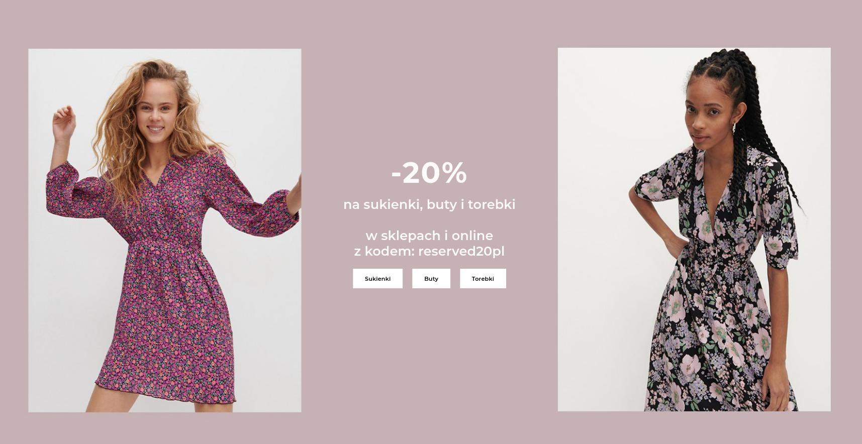 Reserved Reserved: 20% rabatu sukienki, buty i torebki
