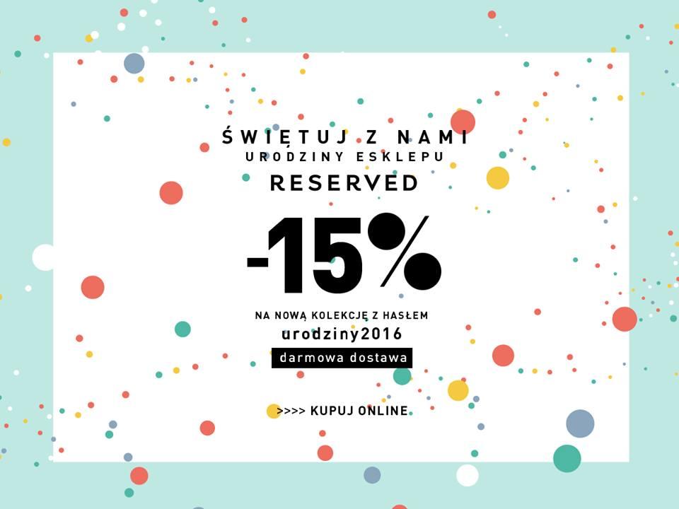 Reserved: 15% zniżki z okazji urodzin