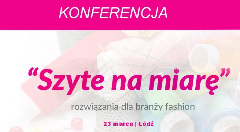Konferencja Szyte na Miarę w Łodzi 23 marca 2017