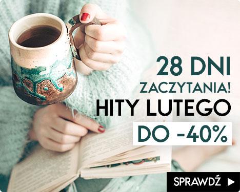 Taniaksiazka: do 40% rabatu na książki z kategorii Hity Lutego - 28 dni zaczytania