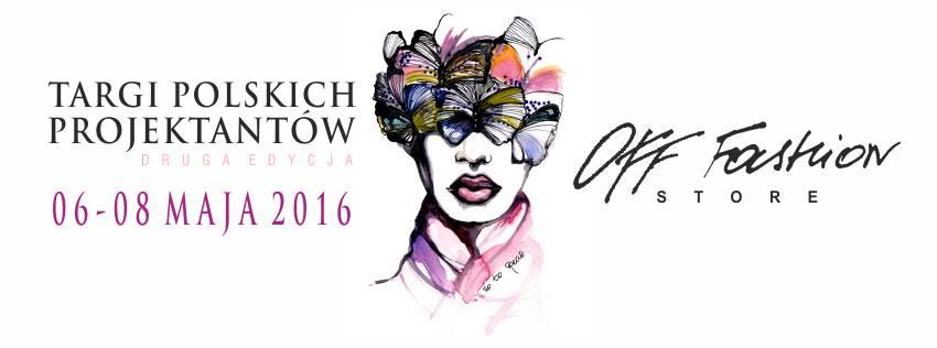 Targi Mody Off Fashion Store w Wola Park w Warszawie 6-8 maja 2016