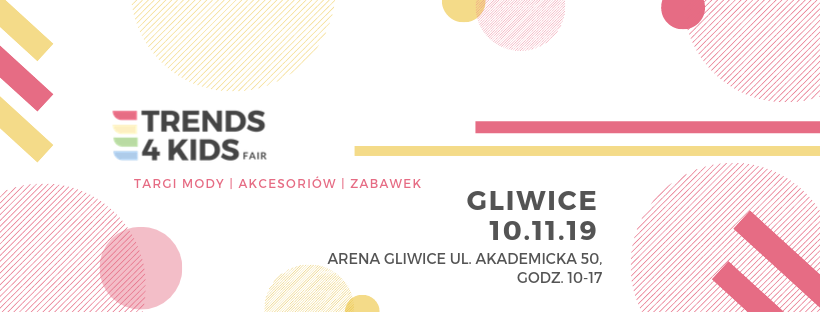 Targi Mody dla mamy i dziecka Trends 4 Kids - 10 listopada 2019 w Gliwicach                         title=