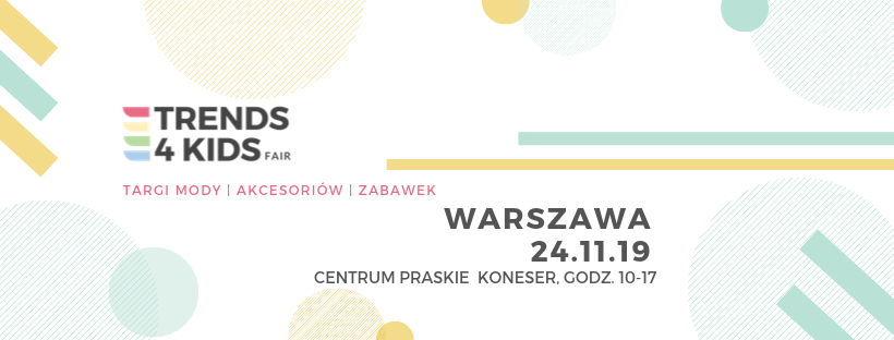 Targi Mody dla mamy i dziecka Trends 4 Kids - 24 listopada 2019 w Warszawie