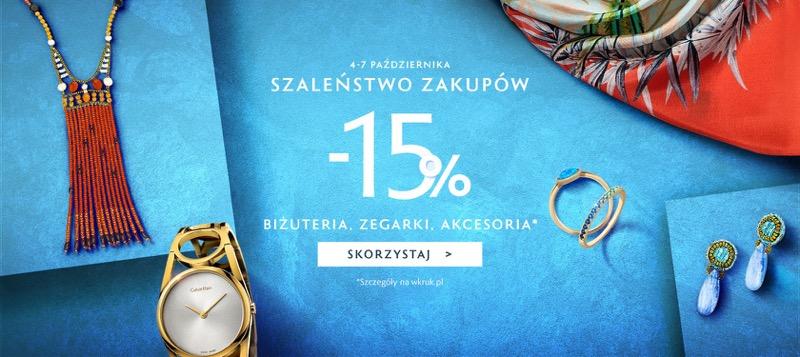 W.Kruk: Szaleństwo Zakupów 15% rabatu na biżuterię, zegarki i akcesoria