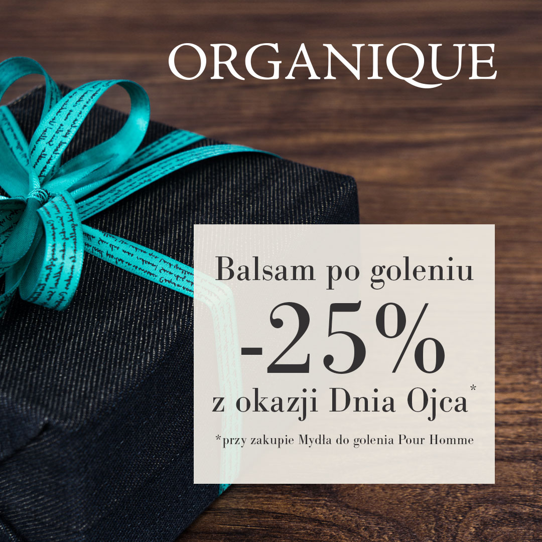 Organique: 25% rabatu na balsam po goleniu marki Pour Homme  przy zakupie mydła do golenia z okazji Dnia Ojca