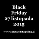 Black Friday 2015: lista sklepów oferujących obniżki ;)