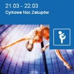 Cyrkowa Noc Zakupów w warszawskim Blue City 21 marca 2015