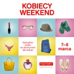 Kobiecy Weekend w Factory w dniach 7-8 marca 2015