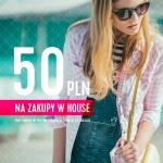 House: 50 zł rabatu na zakupy w House z okazji Dnia Kobiet