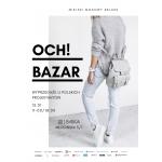 Targi mody Och! Bazar Warszawa 13 stycznia 2019