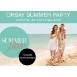 Orsay Summer Party: Sobota 30 kwietnia 2016