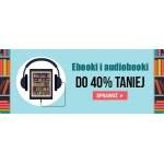 Taniaksiazka: do 40% rabatu na ebooki i audiobooki