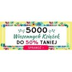 Taniaksiazka: do 50% rabatu na 5000 wiosennych książek
