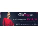 Wrocław Fashion Meeting 21-22 listopada 2015