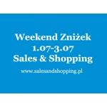 Weekend Zniżek z Sales & Shopping 1, 2, 3 lipca 2016