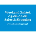 Weekend Zniżek z Sales & Shopping 5, 6, 7 sierpnia 2016 - ostateczne wyprzedaże