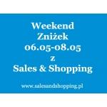 Weekend Zniżek z Sales & Shopping 6-8 maja 2016