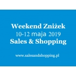 Weekend Zniżek z Sales & Shopping 10-12 maja 2019