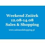Weekend Zniżek z Sales & Shopping 12, 13, 14 sierpnia 2016 - ostateczne wyprzedaże