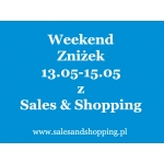 Weekend Zniżek z Sales & Shopping 13, 14, 15 maja 2016