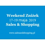 Weekend Zniżek z Sales & Shopping 17-19 maja 2019