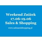 Weekend Zniżek z Sales & Shopping 17, 18, 19 czerwca 2016