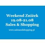 Weekend Zniżek z Sales & Shopping 19, 20, 21 sierpnia 2016 - ostatnie dni wyprzedaży