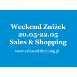 Weekend Zniżek z Sales & Shopping 20, 21, 22 maja 2016