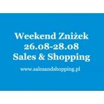 Weekend Zniżek z Sales & Shopping 26, 27, 28 sierpnia 2016