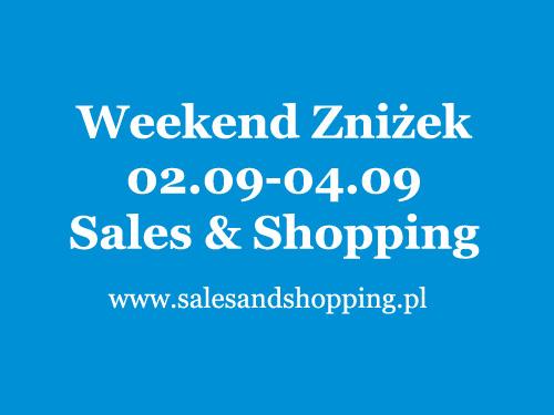 Weekend Zniżek z Sales & Shopping 2, 3, 4 września 2016