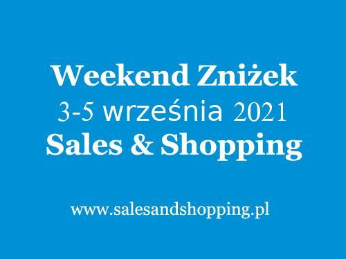 Weekend Zniżek Wrzesień 2021 z Sales & Shopping w dniach 3-5 września 2021 - lista sklepów