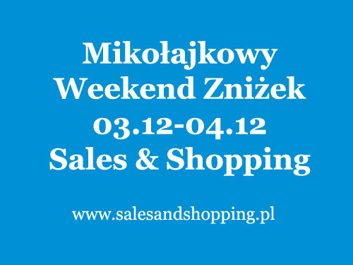 Weekend Zniżek z Sales & Shopping 3-4 grudnia 2016
