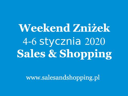 5.10.15. Weekend Zniżek z Sales & Shopping w dniach 4-6 stycznia 2020