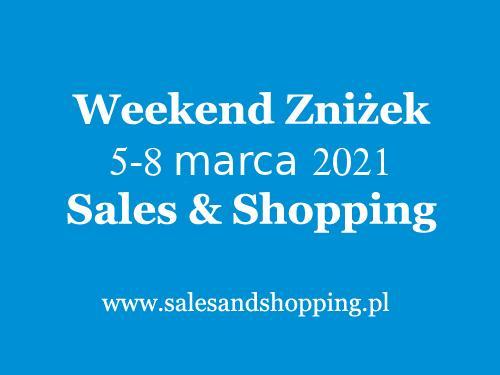 Weekend Zniżek Marzec 2021 z Sales & Shopping w dniach 5-8 marca 2021 - lista sklepów