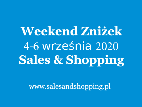 Weekend Zniżek z Sales & Shopping w dniach 4-6 wrzesień 2020                         title=