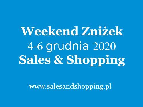Weekend Zniżek grudzień 2020 z Sales & Shopping w dniach 4-6 grudnia 2020 - promocje na Mikołajki