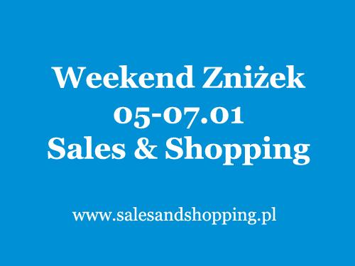 Noworoczny Weekend Zniżek z Sales & Shopping 05, 06, 07 stycznia 2018